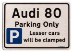 Audi 80 Car Owners Gift| New Parking only Sign | Metal face Brushed Aluminium Audi 80 Model